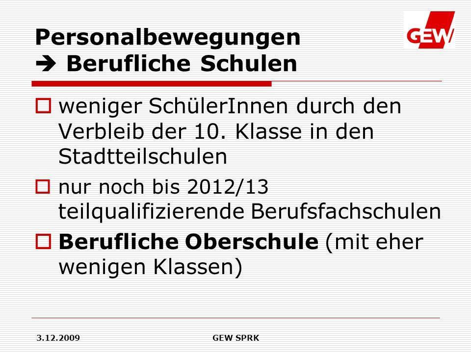 3.12.2009GEW SPRK Personalbewegungen Berufliche Schulen Ausbildung nach Hamburger Modell Berufsschulen, Träger und Betriebe arbeiten hier zusammen.