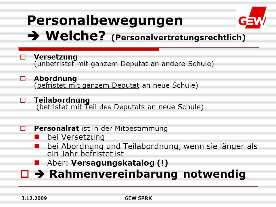 3.12.2009GEW SPRK Personalbewegungen Welche? (Personalvertretungsrechtlich) Versetzung (unbefristet mit ganzem Deputat an andere Schule) Abordnung (be