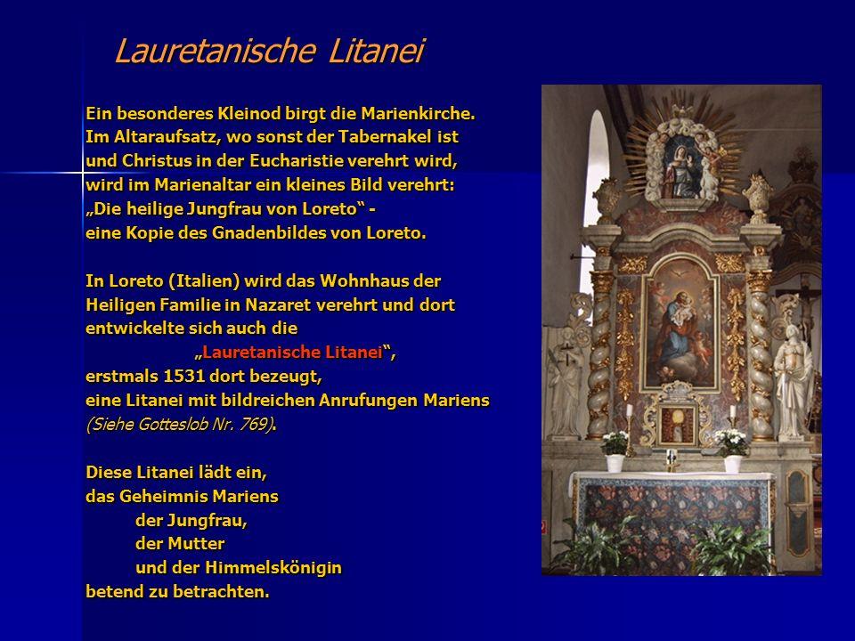 Lauretanische Litanei Ein besonderes Kleinod birgt die Marienkirche.