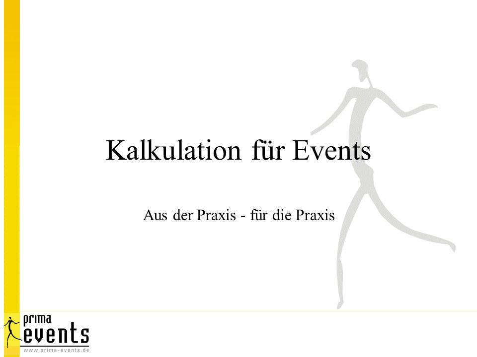 Kalkulation für Events Aus der Praxis - für die Praxis