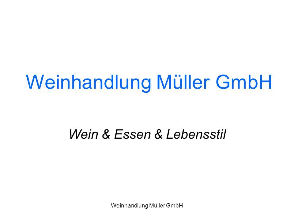 Weinhandlung Müller GmbH Wein & Essen & Lebensstil