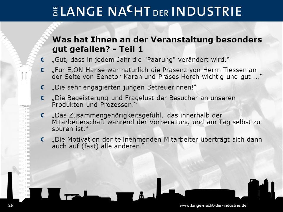 25www.lange-nacht-der-industrie.de Was hat Ihnen an der Veranstaltung besonders gut gefallen.