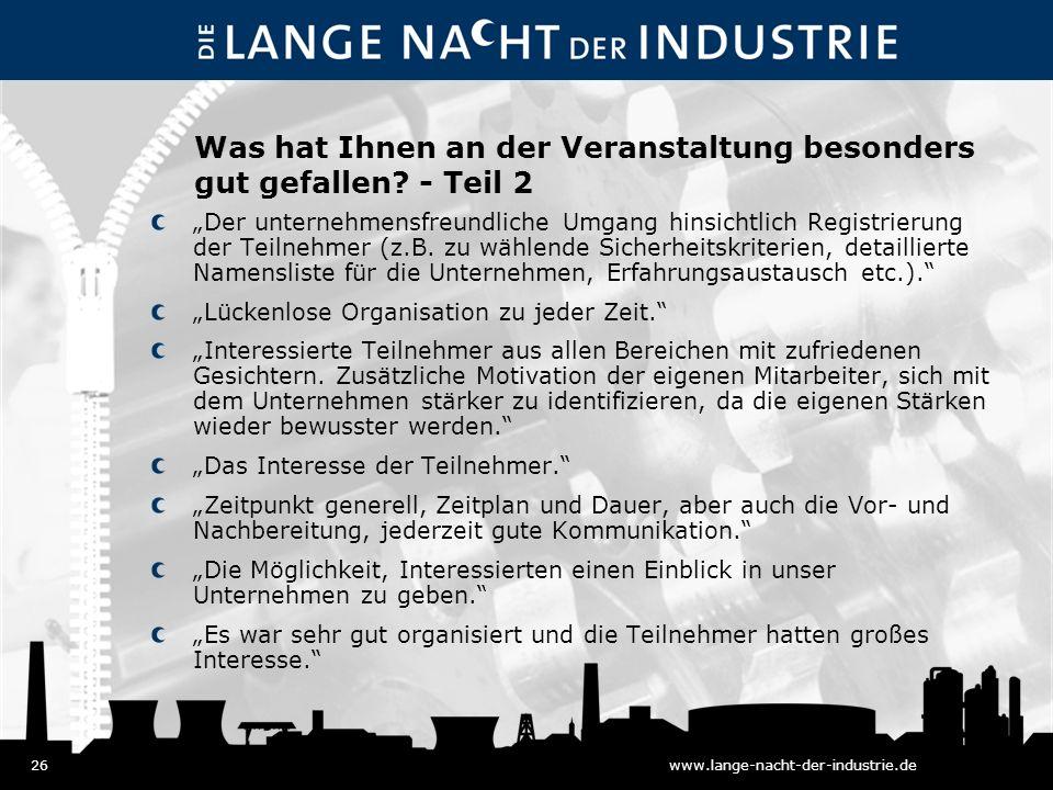 26www.lange-nacht-der-industrie.de Was hat Ihnen an der Veranstaltung besonders gut gefallen.