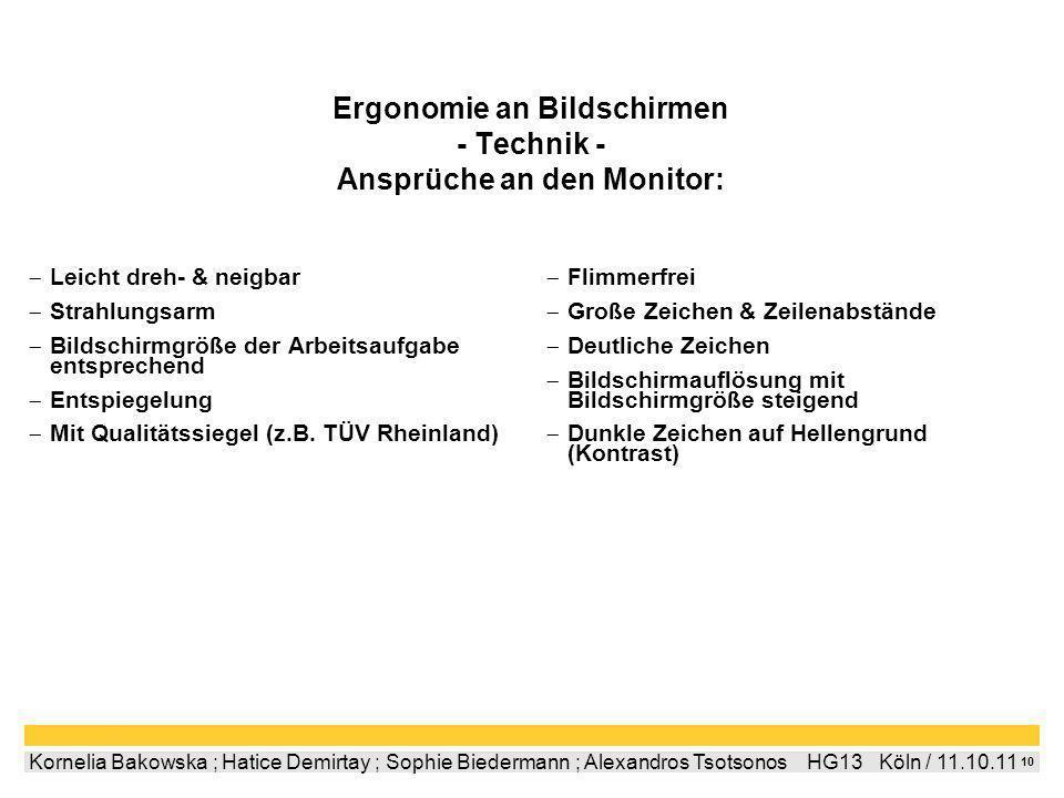 9 Kornelia Bakowska ; Hatice Demirtay ; Sophie Biedermann ; Alexandros Tsotsonos HG13 Köln / 11.10.11 Ergonomie an Bildschirmen - Gesundheit - Zu beac