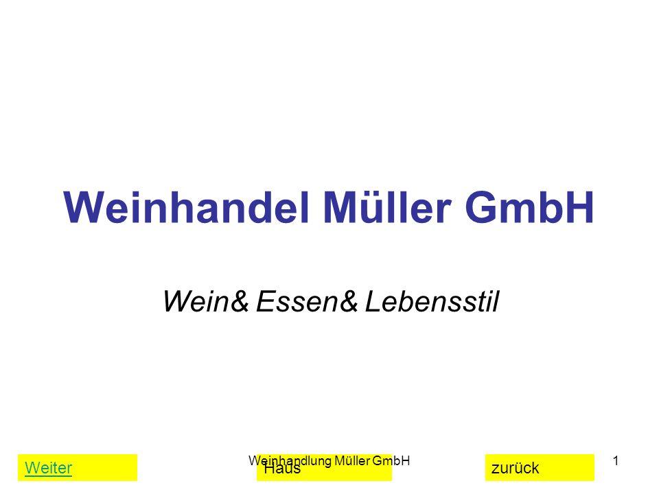 WeiterHauszurück Weinhandlung Müller GmbH1 Weinhandel Müller GmbH Wein& Essen& Lebensstil