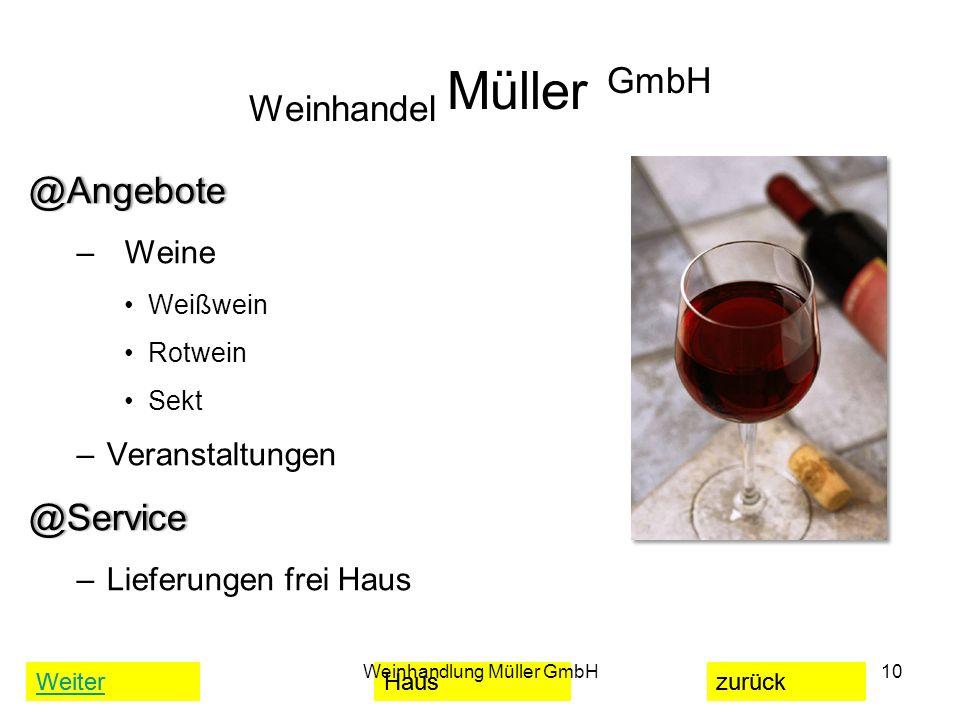 WeiterHauszurück Weinhandel Müller GmbH @Angebote@Angebote – Weine Weißwein Rotwein Sekt –Veranstaltungen @Service@Service –Lieferungen frei Haus Wein