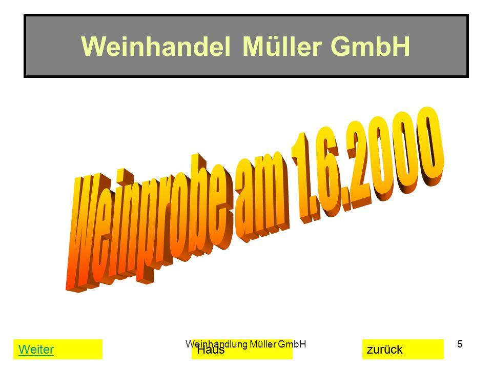 WeiterHauszurück Weinhandlung Müller GmbH5 Weinhandel Müller GmbH WeiterHauszurück