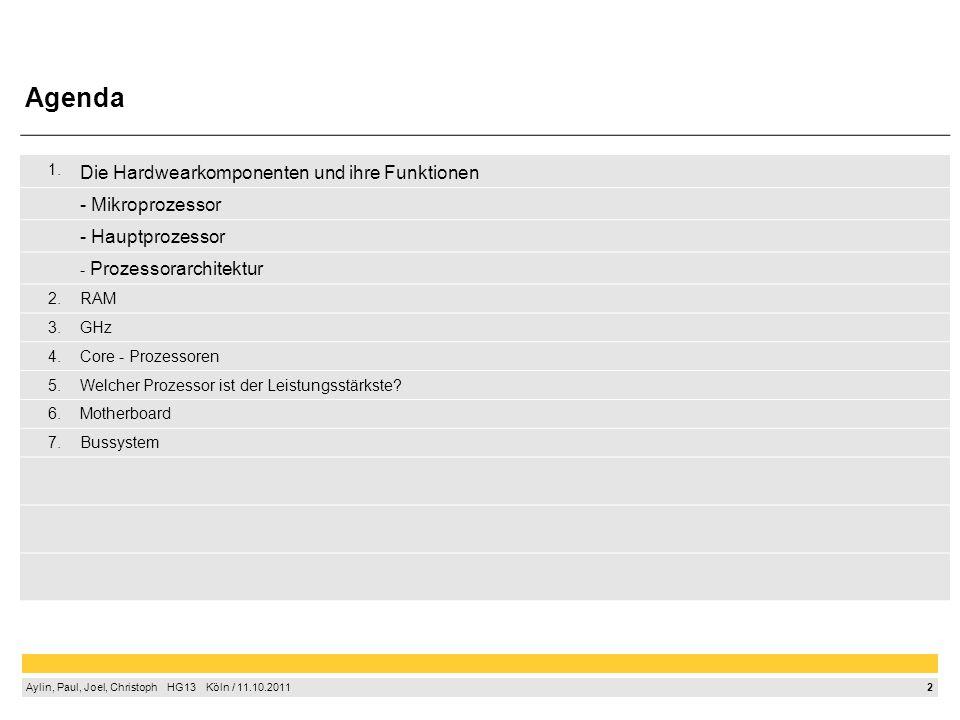 2 Aylin, Paul, Joel, Christoph HG13 Köln / 11.10.2011 1. Die Hardwearkomponenten und ihre Funktionen - Mikroprozessor - Hauptprozessor - Prozessorarch
