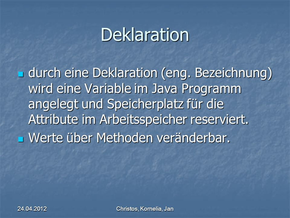Christos, Kornelia, Jan Deklaration durch eine Deklaration (eng.