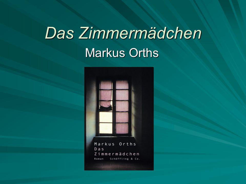 Das Zimmermädchen Markus Orths