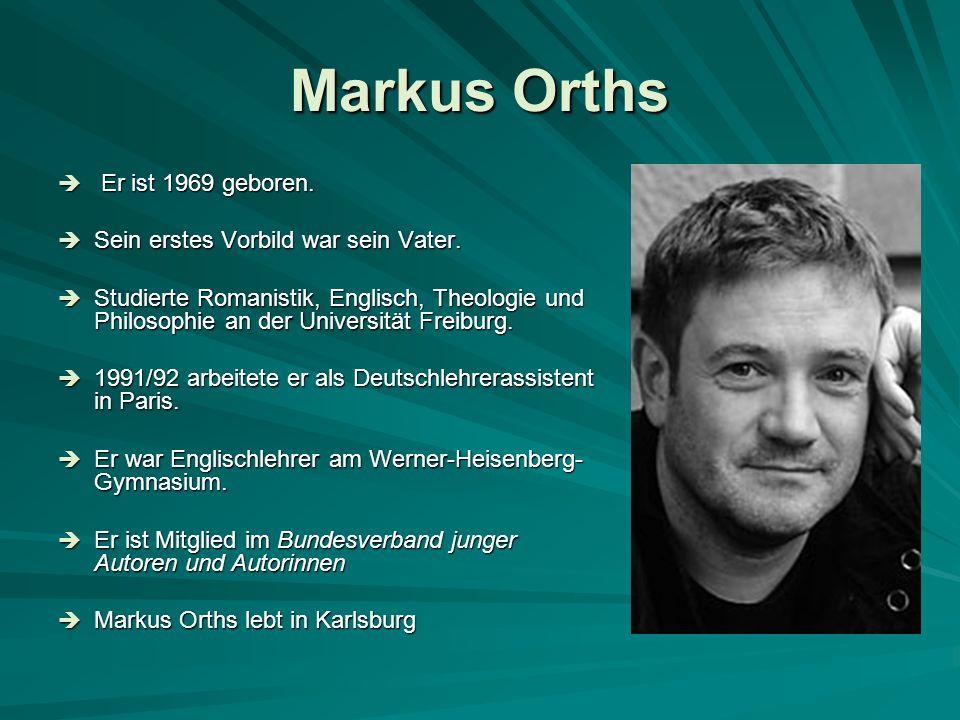 Markus Orths Die Werke Schreibsand; Köln 1999 Schreibsand; Köln 1999 Wer geht wo hinterm Sarg.