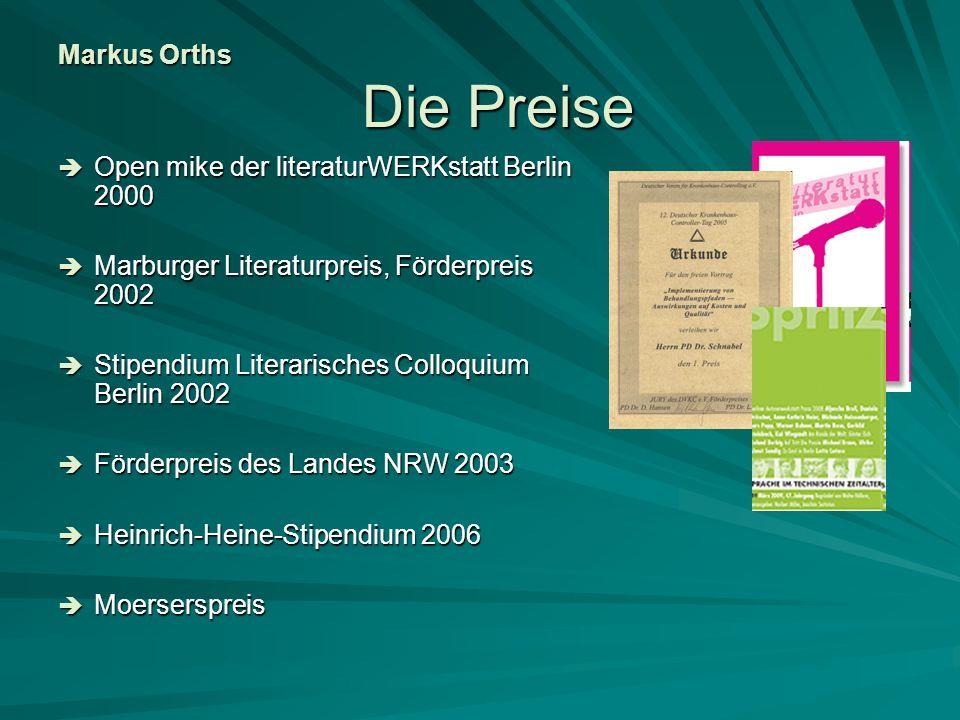 Markus Orths Die Preise Open mike der literaturWERKstatt Berlin 2000 Open mike der literaturWERKstatt Berlin 2000 Marburger Literaturpreis, Förderprei