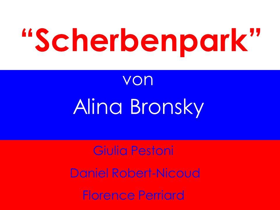 Scherbenpark Giulia Pestoni Daniel Robert-Nicoud Florence Perriard Alina Bronsky von