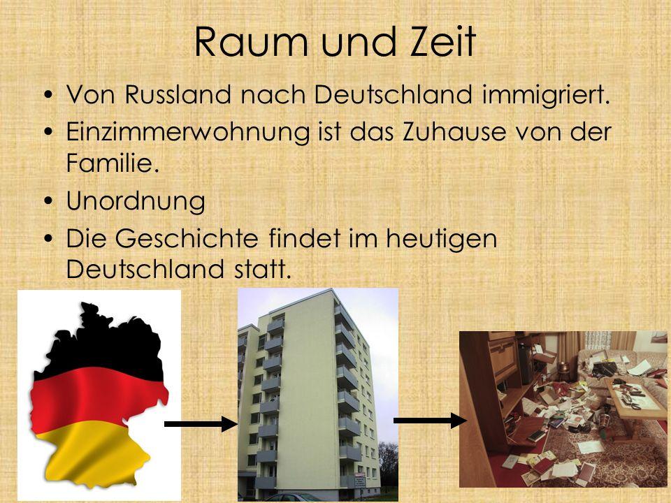 Raum und Zeit Von Russland nach Deutschland immigriert.