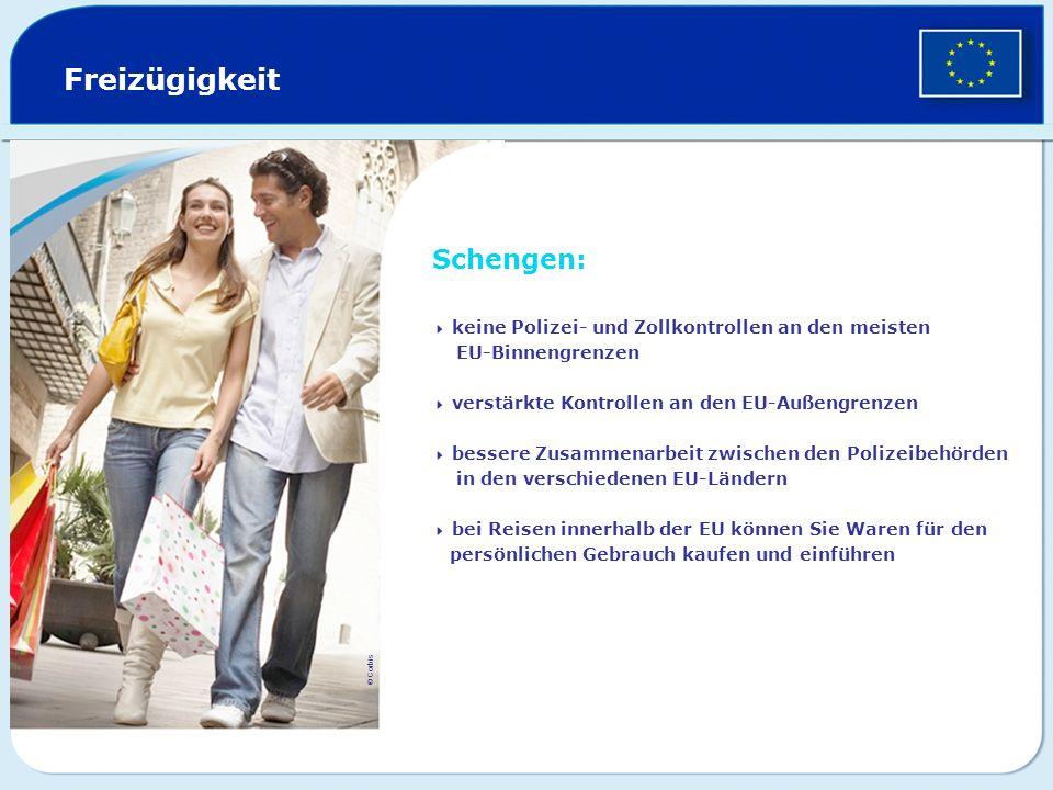 Freizügigkeit Schengen: keine Polizei- und Zollkontrollen an den meisten EU-Binnengrenzen verstärkte Kontrollen an den EU-Außengrenzen bessere Zusamme