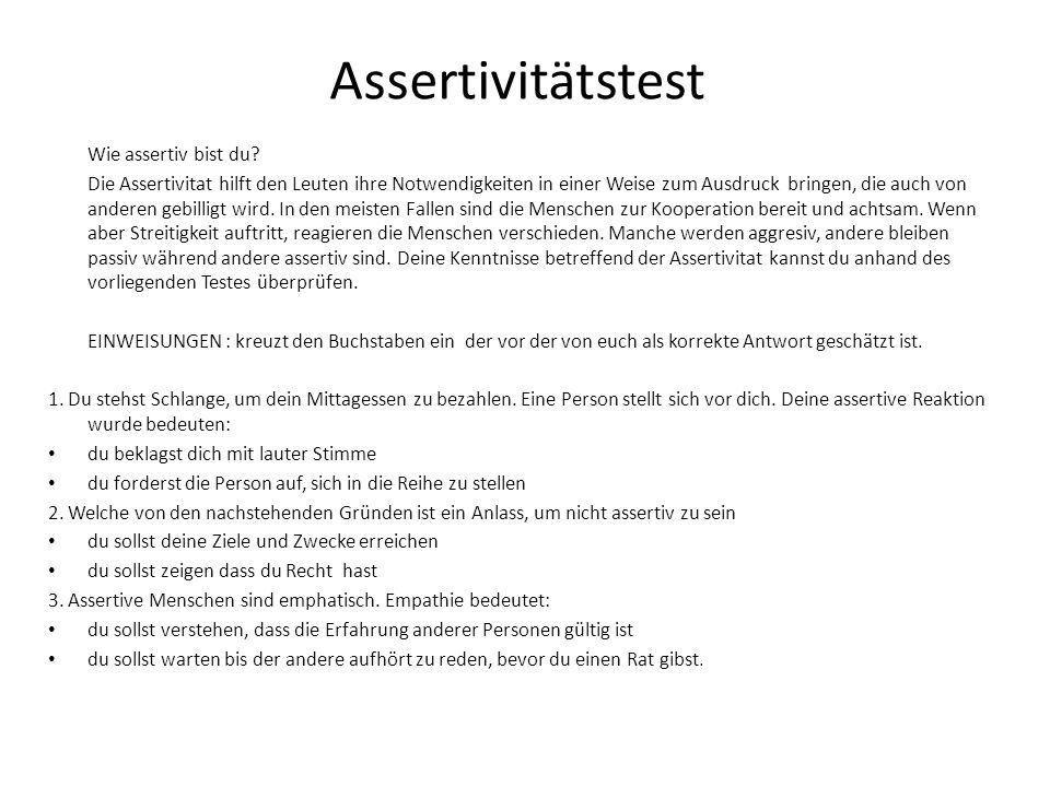 Assertivitätstest Wie assertiv bist du? Die Assertivitat hilft den Leuten ihre Notwendigkeiten in einer Weise zum Ausdruck bringen, die auch von ander