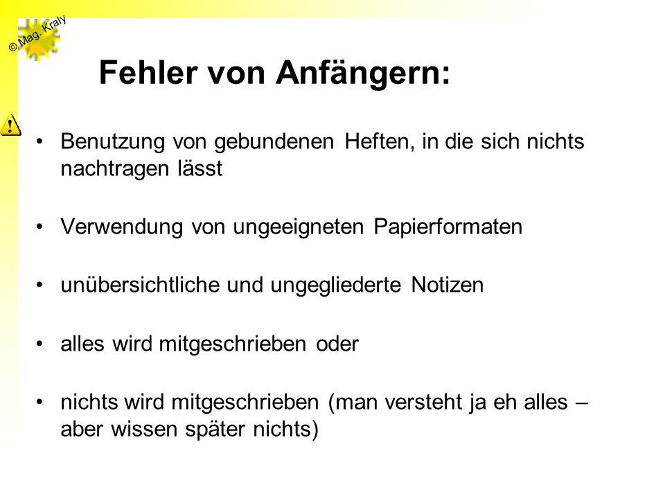 © Mag. Kraly Fehler von Anfängern: Benutzung von gebundenen Heften, in die sich nichts nachtragen lässt Verwendung von ungeeigneten Papierformaten unü