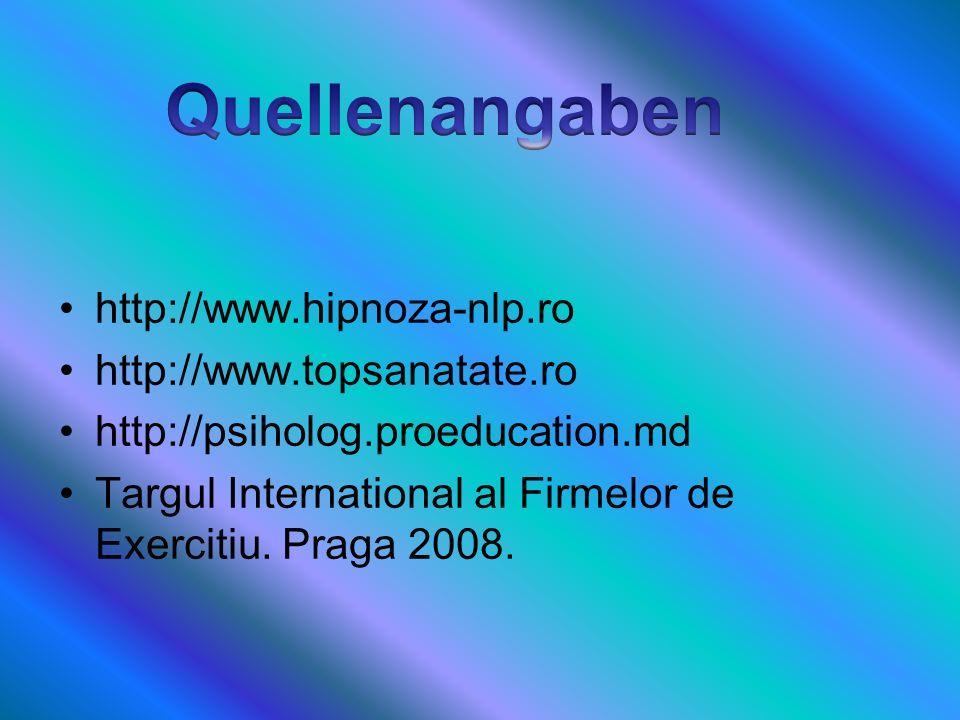 http://www.hipnoza-nlp.ro http://www.topsanatate.ro http://psiholog.proeducation.md Targul International al Firmelor de Exercitiu. Praga 2008.