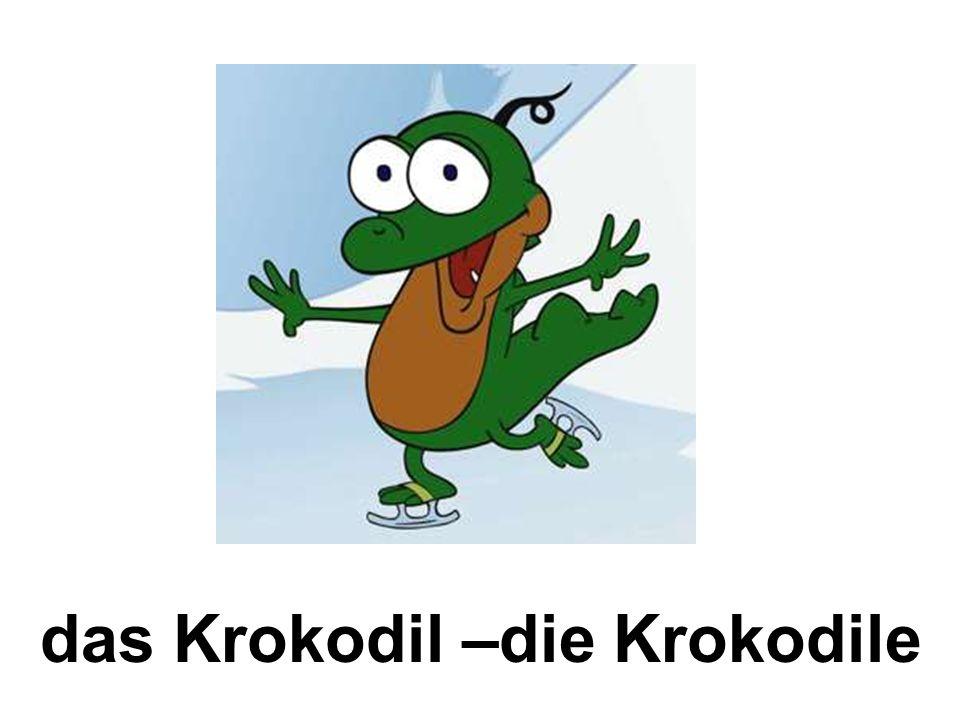 das Krokodil –die Krokodile