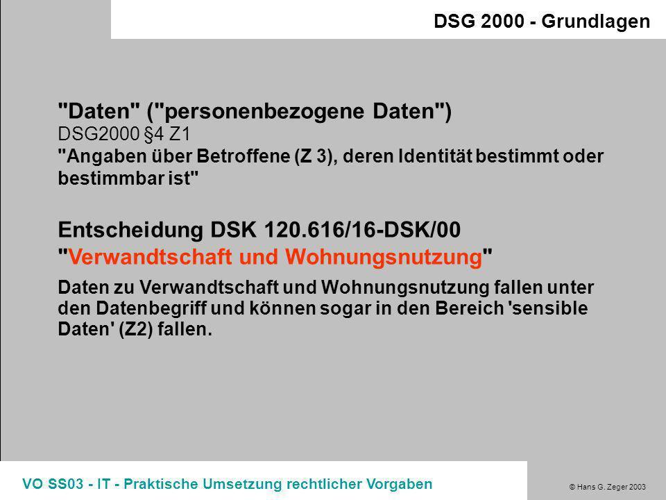 VO SS03 - IT - Praktische Umsetzung rechtlicher Vorgaben DSG 2000 - Grundlagen Entscheidungen zu DSG2000 §1 (II) 120.686/3-DSK/00 (