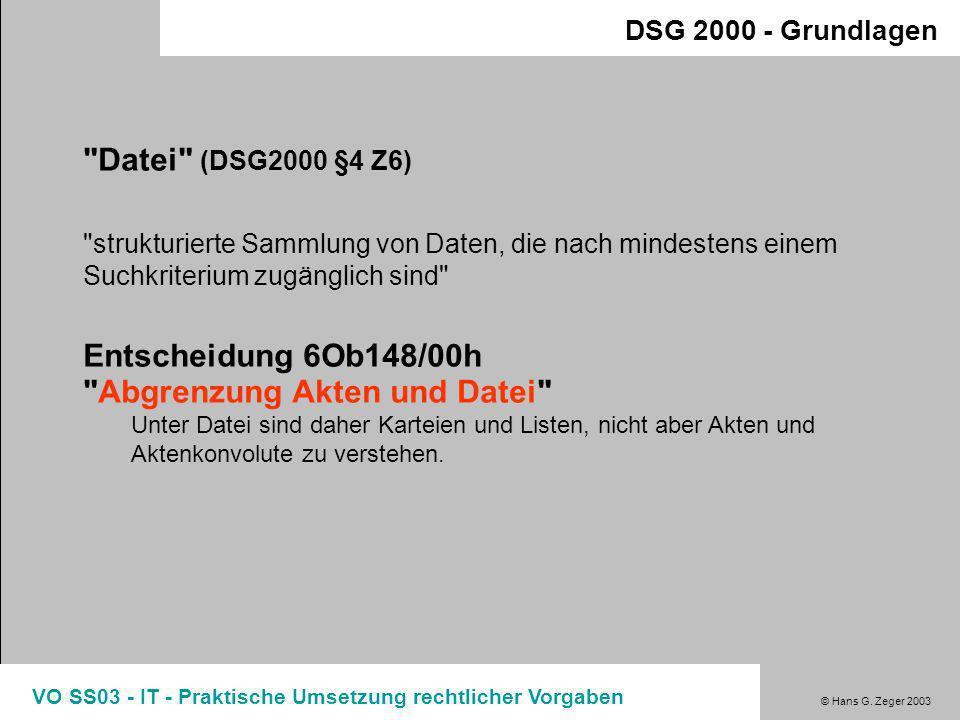 © Hans G. Zeger 2003 VO SS03 - IT - Praktische Umsetzung rechtlicher Vorgaben Wer ist ein Dienstleister? ( DSG2000 §§ 4, 10, 11) Es ist eine ausdrückl