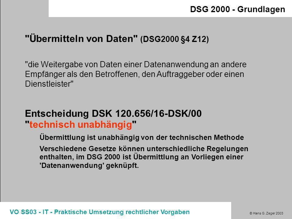 © Hans G. Zeger 2003 VO SS03 - IT - Praktische Umsetzung rechtlicher Vorgaben DSG 2000 - Grundlagen,,Datenanwendung'' (früher:,,Datenverarbeitung'') D