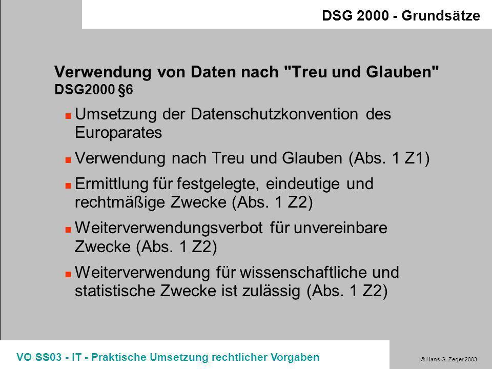 © Hans G. Zeger 2003 VO SS03 - IT - Praktische Umsetzung rechtlicher Vorgaben DSG 2000 - Grundlagen Die wichtigsten Begriffe Verwenden von Daten Z8 Üb