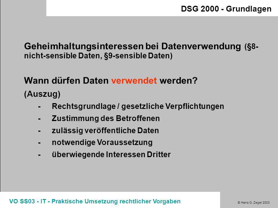 © Hans G. Zeger 2003 VO SS03 - IT - Praktische Umsetzung rechtlicher Vorgaben DSG 2000 - Grundlagen Entscheidungen zu DSG2000 §7 120.694/4-DSK/00 (