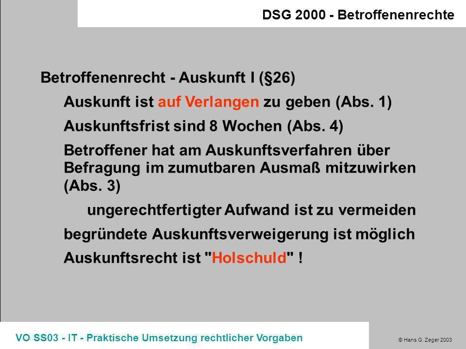 © Hans G. Zeger 2003 VO SS03 - IT - Praktische Umsetzung rechtlicher Vorgaben DSG 2000 - Betroffenenrechte Betroffenenrecht - Informationspflicht (§24