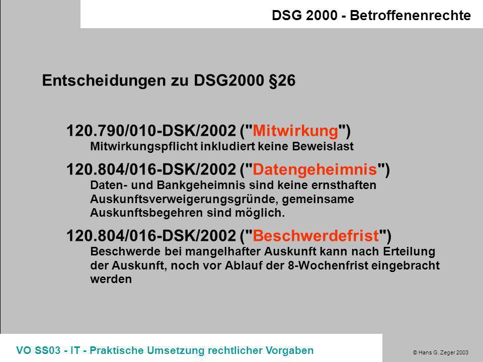 © Hans G. Zeger 2003 VO SS03 - IT - Praktische Umsetzung rechtlicher Vorgaben DSG 2000 - Betroffenenrechte Betroffenenrecht - Auskunft II (§26) Auftra