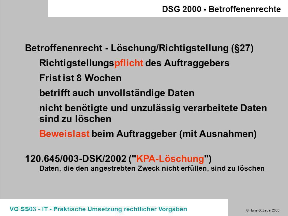 © Hans G. Zeger 2003 VO SS03 - IT - Praktische Umsetzung rechtlicher Vorgaben DSG 2000 - Betroffenenrechte Entscheidungen zu DSG2000 §26 120.790/010-D