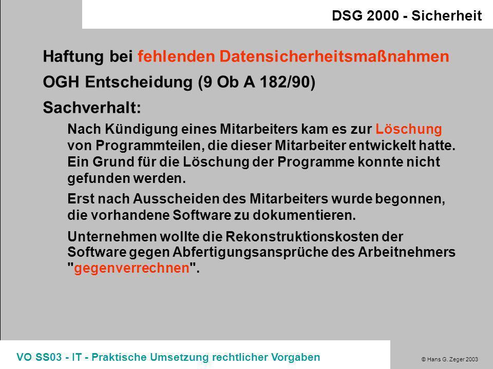 © Hans G. Zeger 2003 VO SS03 - IT - Praktische Umsetzung rechtlicher Vorgaben DSG 2000 - Sicherheit Maßnahmen zur Sicherheit ausdrückliche Aufgabenver