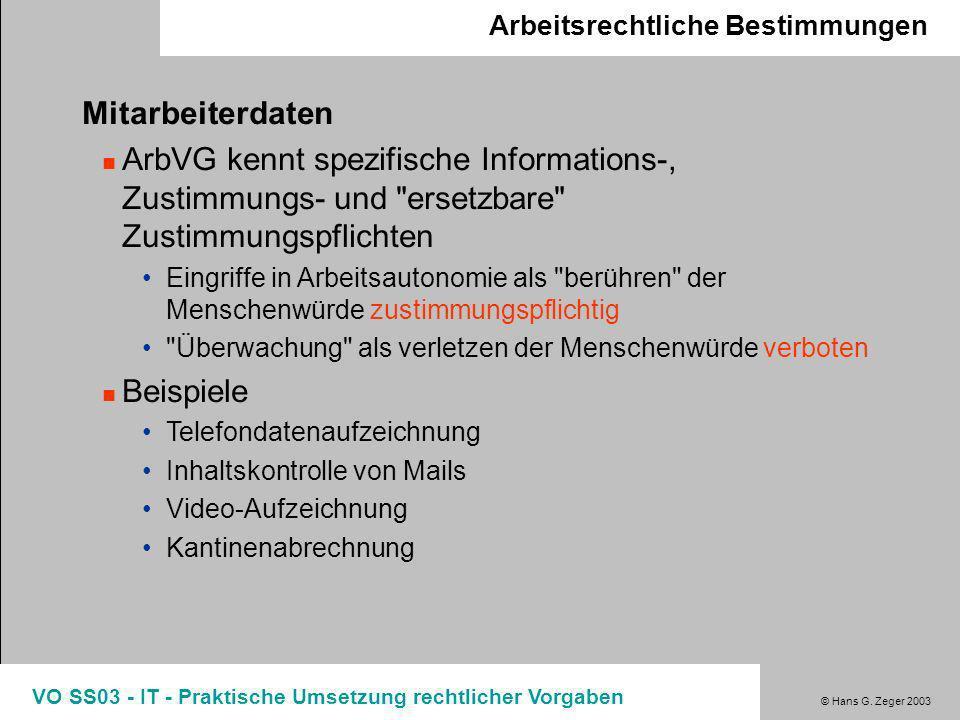 © Hans G. Zeger 2003 VO SS03 - IT - Praktische Umsetzung rechtlicher Vorgaben DSG 2000 - Sicherheit Protokollierungsanforderungen (§14) Protokollierun