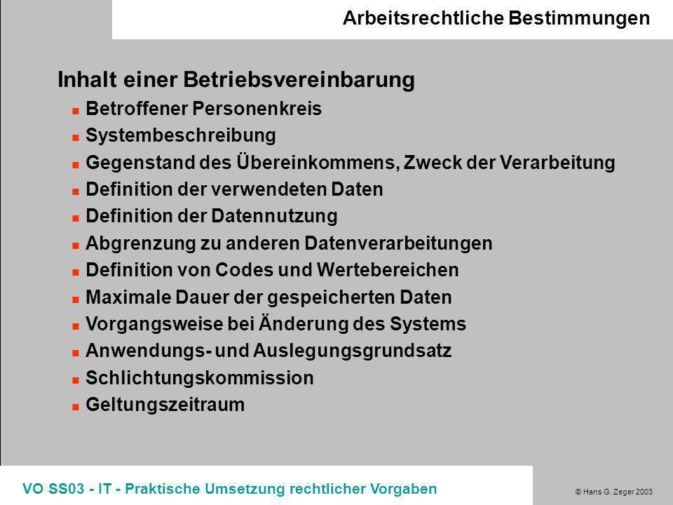 © Hans G. Zeger 2003 VO SS03 - IT - Praktische Umsetzung rechtlicher Vorgaben Arbeitsrechtliche Bestimmungen
