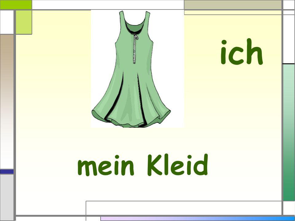 ich mein Kleid