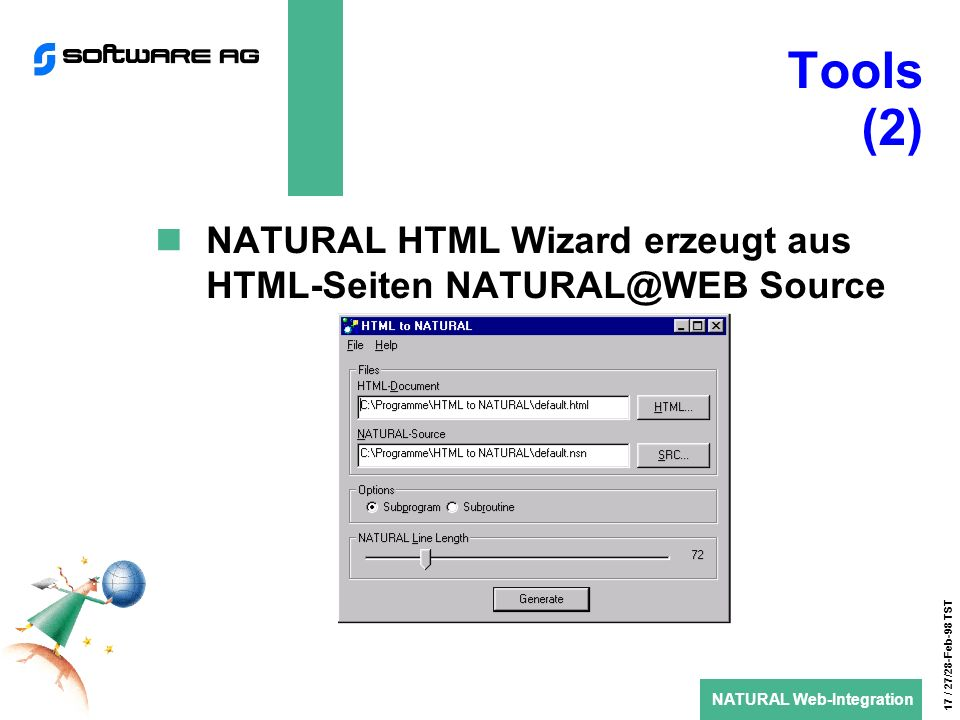 NATURAL Web-Integration 17 / 27/28-Feb-98 TST Tools (2) NATURAL HTML Wizard erzeugt aus HTML-Seiten Source