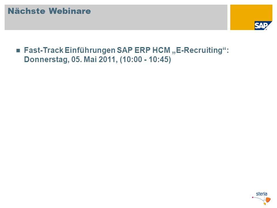 Nächste Webinare Fast-Track Einführungen SAP ERP HCM E-Recruiting: Donnerstag, 05. Mai 2011, (10:00 - 10:45)
