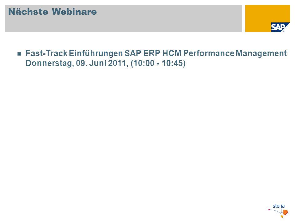 Nächste Webinare Fast-Track Einführungen SAP ERP HCM Performance Management Donnerstag, 09. Juni 2011, (10:00 - 10:45)