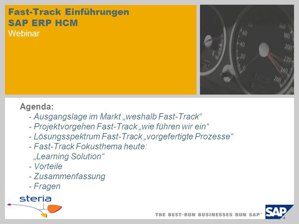 Fast-Track Einführungen SAP ERP HCM Webinar Agenda: - Ausgangslage im Markt weshalb Fast-Track - Projektvorgehen Fast-Track wie führen wir ein - Lösun