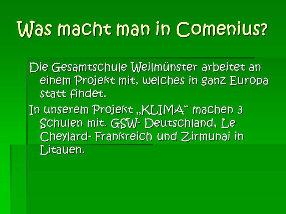 Was macht man in Comenius.