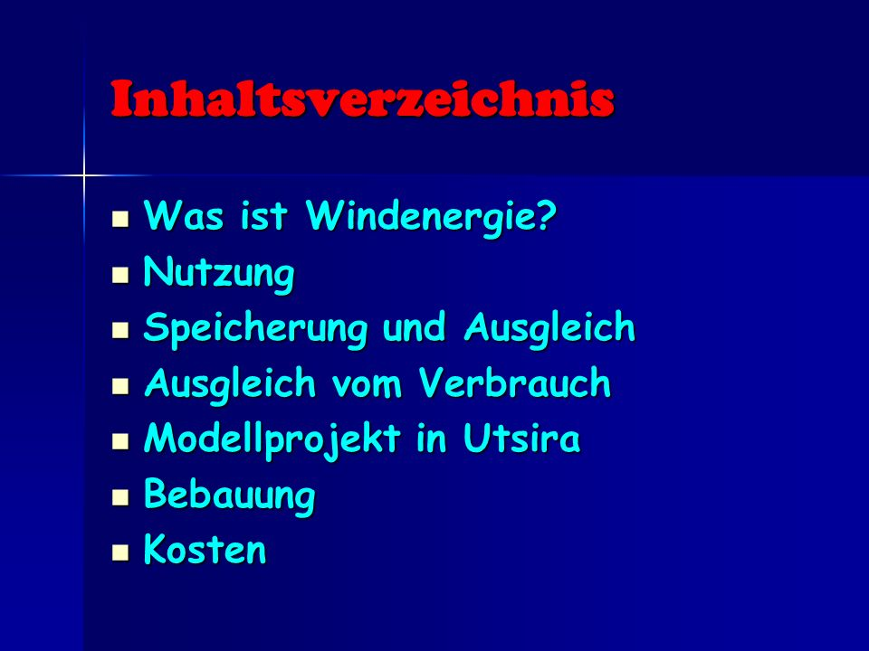 Inhaltsverzeichnis Was ist Windenergie? Was ist Windenergie? Nutzung Nutzung Speicherung und Ausgleich Speicherung und Ausgleich Ausgleich vom Verbrau