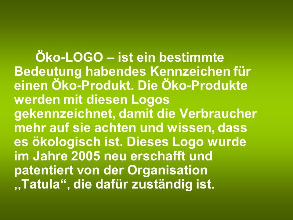 Öko-LOGO – ist ein bestimmte Bedeutung habendes Kennzeichen für einen Öko-Produkt. Die Öko-Produkte werden mit diesen Logos gekennzeichnet, damit die