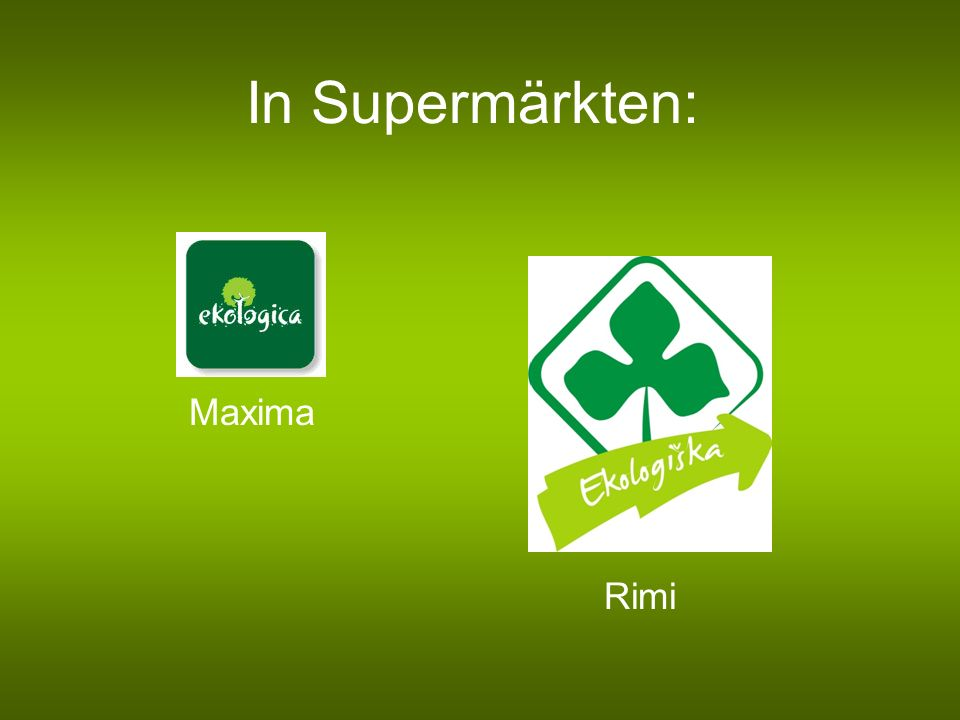 In Supermärkten: Maxima Rimi