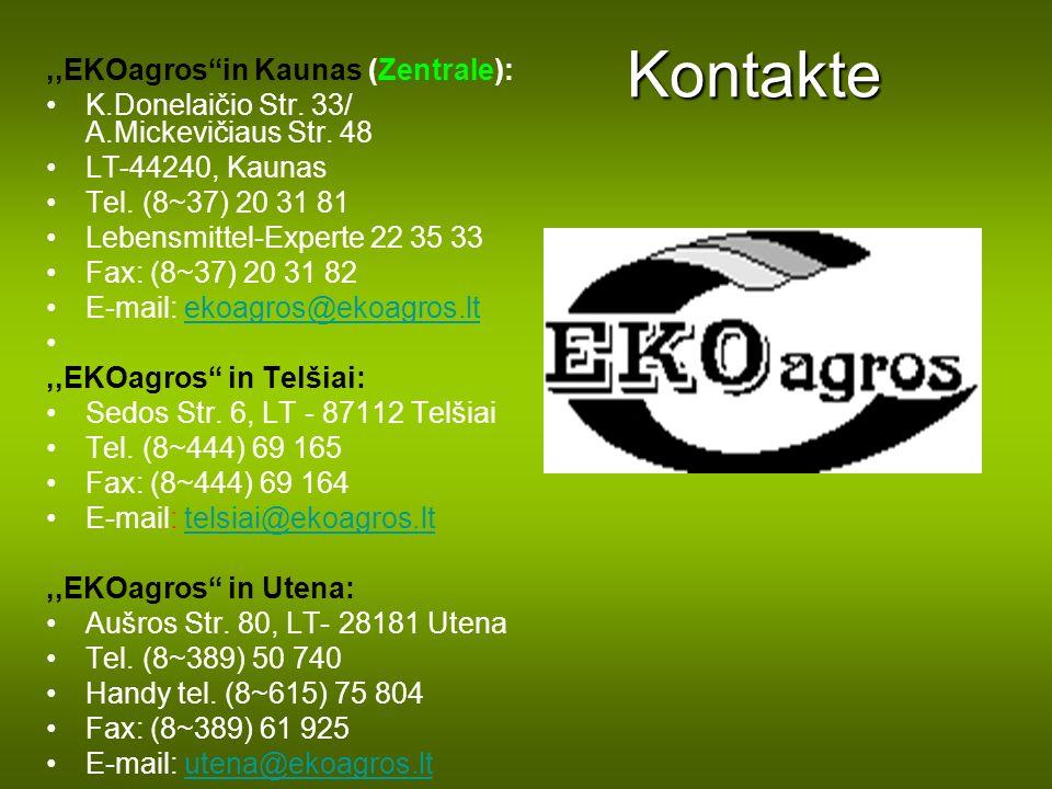Kontakte,,EKOagrosin Kaunas (Zentrale): K.Donelaičio Str. 33/ A.Mickevičiaus Str. 48 LT-44240, Kaunas Tel. (8~37) 20 31 81 Lebensmittel-Experte 22 35