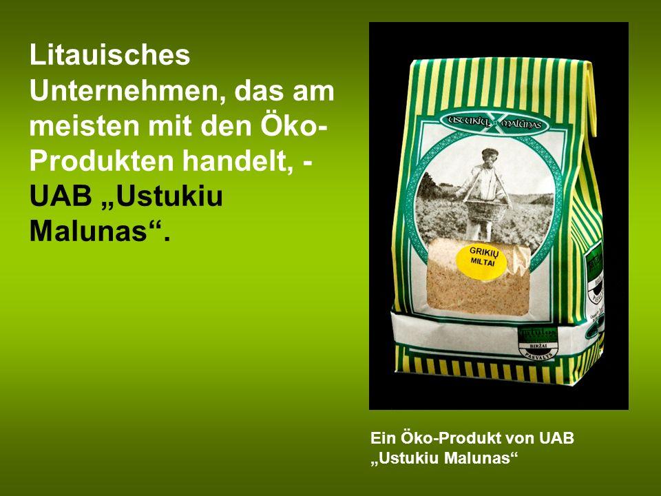 Litauisches Unternehmen, das am meisten mit den Öko- Produkten handelt, - UAB Ustukiu Malunas. Ein Öko-Produkt von UAB Ustukiu Malunas