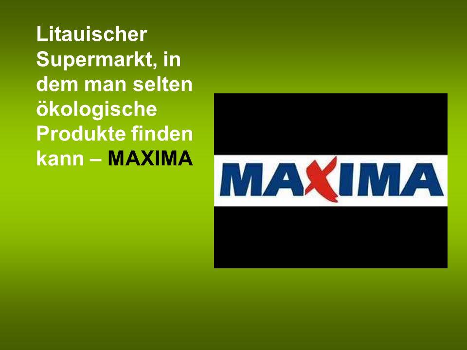Litauischer Supermarkt, in dem man selten ökologische Produkte finden kann – MAXIMA