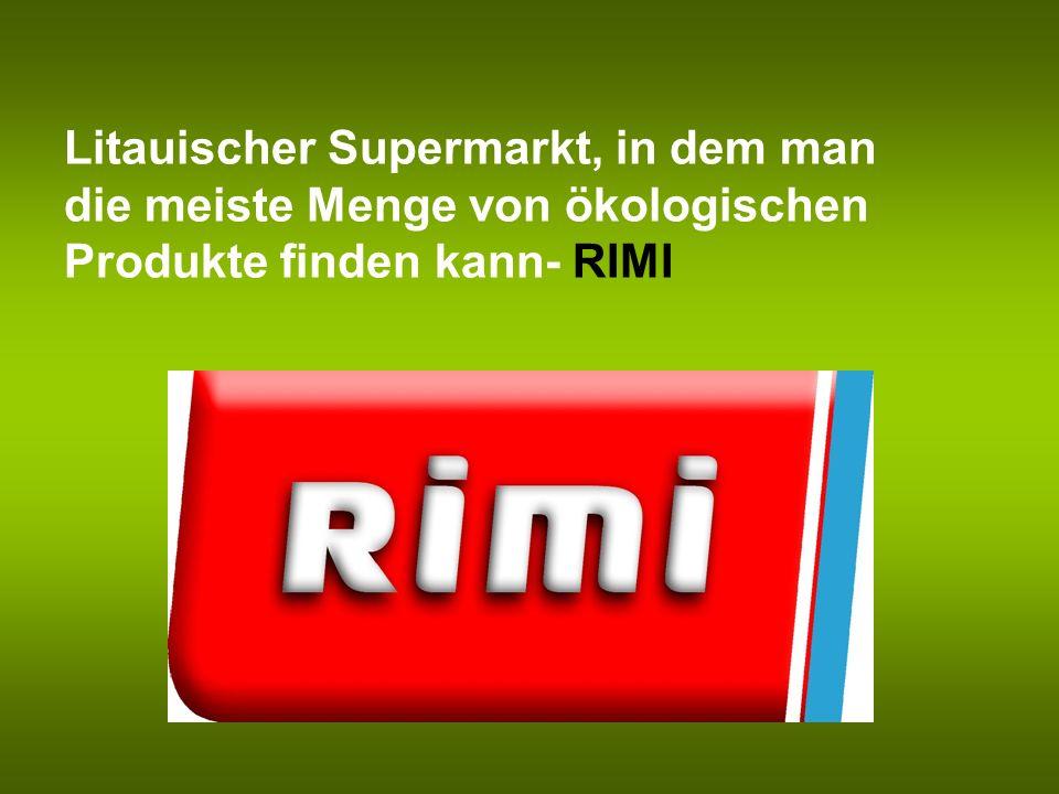Litauischer Supermarkt, in dem man die meiste Menge von ökologischen Produkte finden kann- RIMI