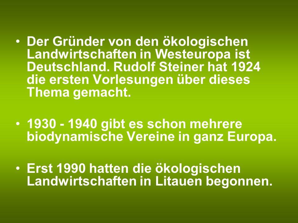 Der Gründer von den ökologischen Landwirtschaften in Westeuropa ist Deutschland. Rudolf Steiner hat 1924 die ersten Vorlesungen über dieses Thema gema