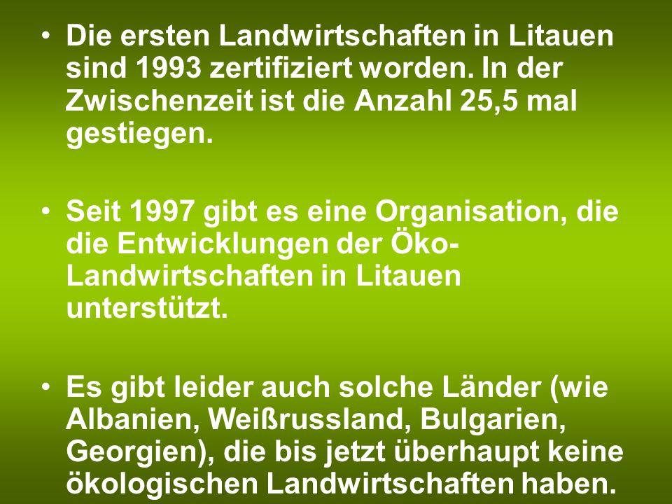 Die ersten Landwirtschaften in Litauen sind 1993 zertifiziert worden. In der Zwischenzeit ist die Anzahl 25,5 mal gestiegen. Seit 1997 gibt es eine Or