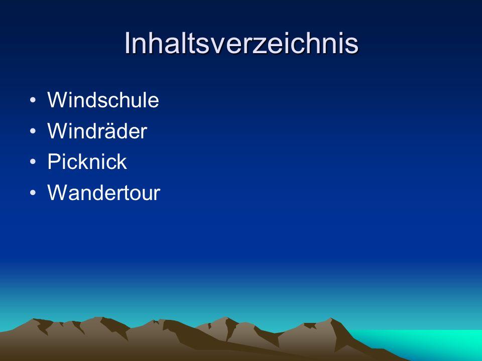 Inhaltsverzeichnis Windschule Windräder Picknick Wandertour
